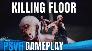 Killing Floor : PSVR - Hardcore Mode!!!!
