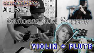 SADNESS AND SORROW    ALIP_BA_TA Fingerstyle + VIOLIN + FLUTE