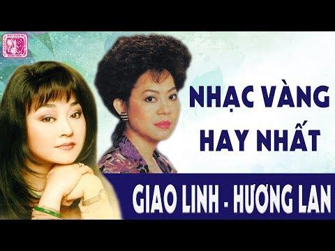 Nữ Hoàng Nhạc Vàng Trữ Tình GIAO LINH HƯƠNG LAN | Nhạc Vàng Xưa Hay Nhất