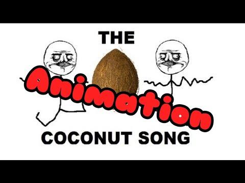 The Coconut Song - (Da Coconut Nut) ANIMATION