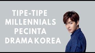 Video Tipe Tipe Millennials Pecinta Drama Korea download MP3, 3GP, MP4, WEBM, AVI, FLV Januari 2018