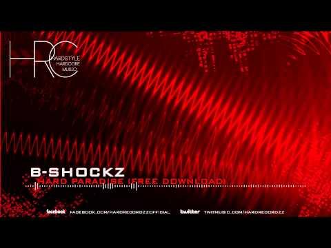 B-Shockz - Hard Paradise (Free Download) |HD;HQ|