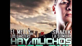 Hay Muchos Por Ahí - EL MELLY ft. SHADIK (2014)