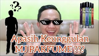 Apasih Keunggulan Mj Perfume???   By Eko Mj Perfume