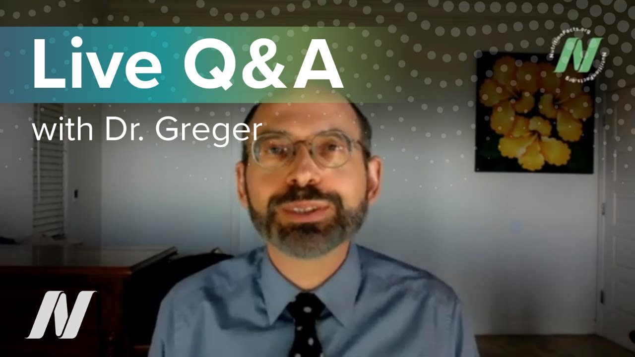 Live Q&A with Dr. Greger of NutritionFacts.org August 26