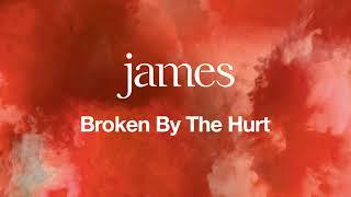 james – broken by the hurt official audio