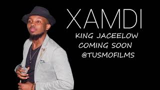 King Jaceelow |  Xamdi  | - New Somali Music Video 2018 (Official Video Coming soon)
