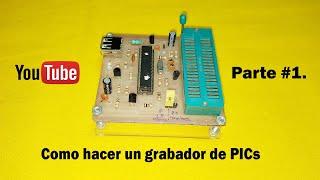 Como hacer un grabador de PICs USB (PARTE 1)