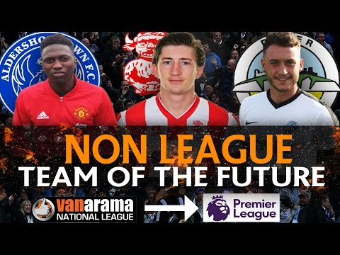 The Non League Team Of The Future