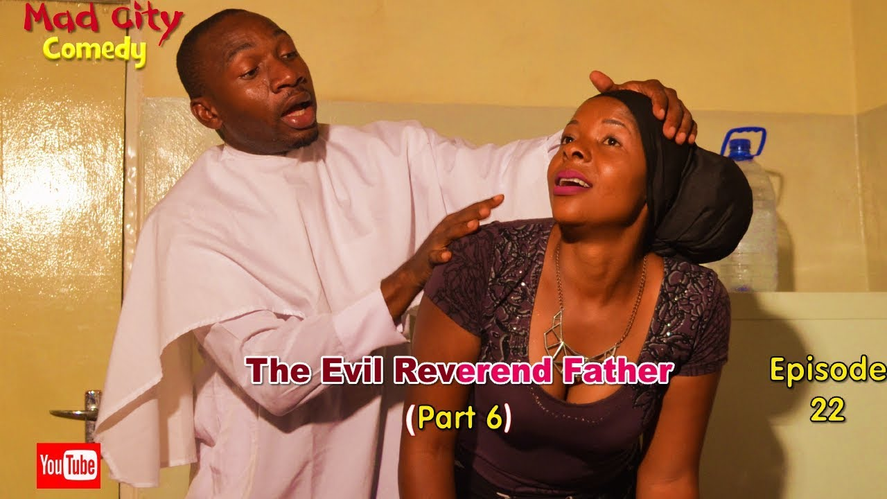Download THE EVIL REVEREND FATHER Part 6 (Mad City Comedy)  (Episode 22) Latest Nigeria Film | Trending Video
