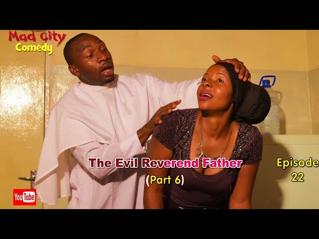 THE EVIL REVEREND FATHER Part 6 (Mad City Comedy)  (Episode 22) Latest Nigeria Film | Trending Video