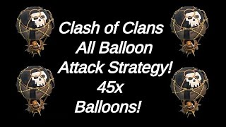 Clash of Clans All Balloon Attack! W/Evdf951 45x Balloons!