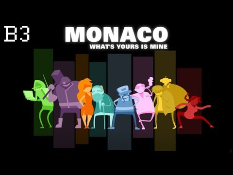 Let's Play Monaco Ep.B3: Banking Under The Influence