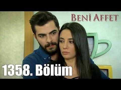 Beni Affet 1358. Bölüm