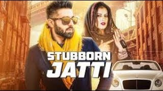 STUBBORN JATTI Song | Harsimran Ft Harman Boparai | Latest Punjabi Song 2019 | K.G.Rathore|