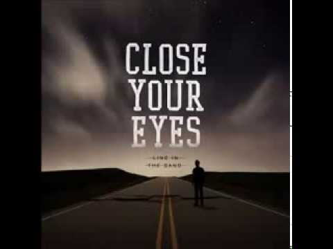 Close Your Eyes - Line In The Sand (Album Stream)