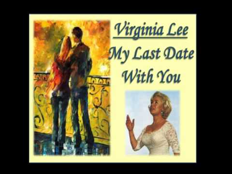 VIRGINIA LEE - MY LAST DATE WITH YOU