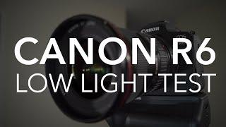 Canon R6 Low Light Test