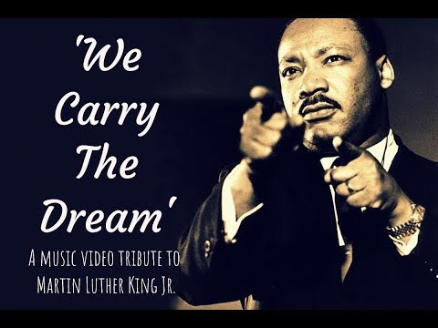 We Carry The Dream -- Tribute to MLK