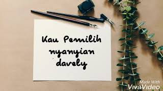 Kau Pemilih ~ Dj Dave cover by Davely