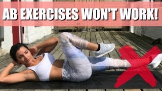 AB EXERCISES WON'T WORK! | How To Lose Belly Fat