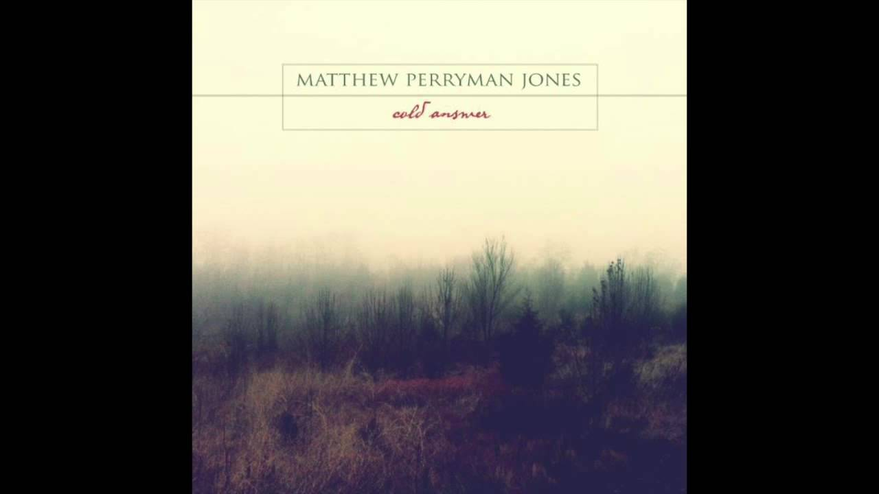 matthew-perryman-jones-can-t-get-it-right-official-audio-matthew-perryman-jones