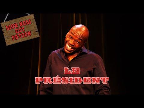 Mon Nom Est Patson - Le Président