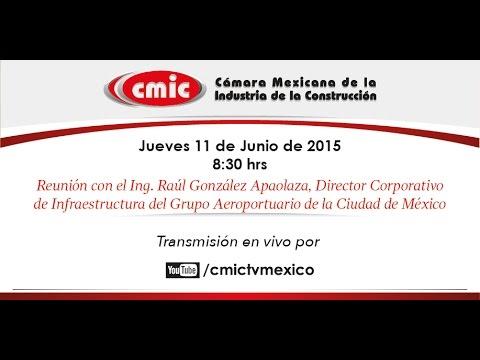 Reunión con el Ing. Raúl González Apaolaza Grupo Aeroportuario de la Ciudad de México