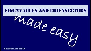 Eigenvalues and eigenvectors made easy