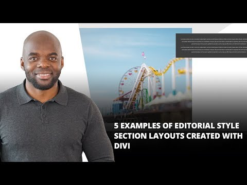 5 Examples of Editorial Style Section Layouts Created with Divi