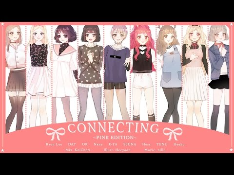 【Collaboration】 CONNECTING * PINK EDITION