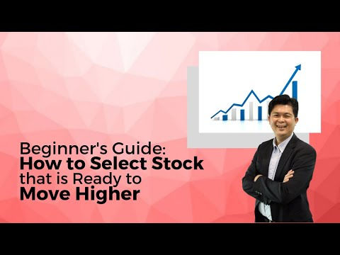 Beginner's Guide: How-to Select Stock that is Ready to Move Higher!