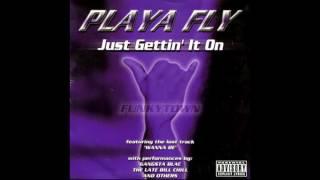 Playa Fly - Just Gettin' It On (Full Album)