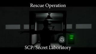 Rescue Operation [SCP: Secret Laboratory]