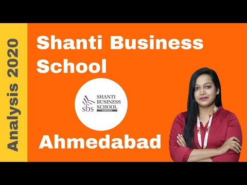 Shanti Business School - Ahmedabad | Admission | Placement | Fees | Course | Review - 2020