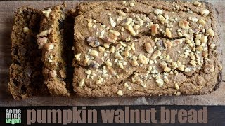 Pumpkin Walnut Bread (vegan & Gluten-free) Something Vegan