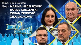 BEZ CENZURE: Bauk bojkota - Zoran Živković, Marina Nedeljković, Đorđe Komlenski i Žika Gojković