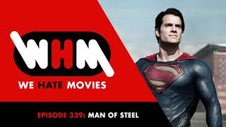 Man of Steel kisses Lois Lane | We Hate Movies | Episode 339
