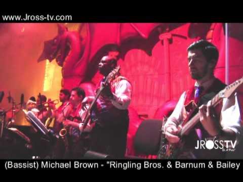 """James Ross @ (Bassist) Michael Brown """"Ringling Bros. & Barnum & Bailey Circus"""" - www.Jross-tv.com"""