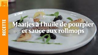 Maatjes à l'huile de pourpier et sauce aux rollmops | Recette 3€