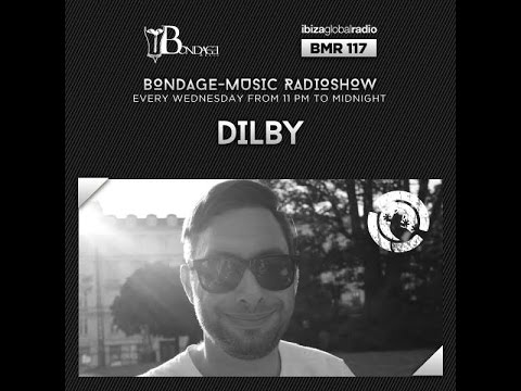 Bondage Music Radio - Edition 117 mixed by Dilby