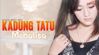 Monalisa - KADUNG TATU [Official Music Video]