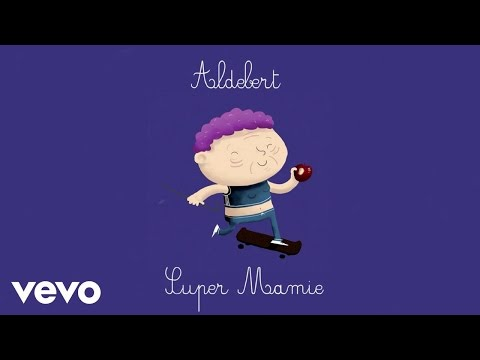 Aldebert - Super mamie [Video Lyrics]