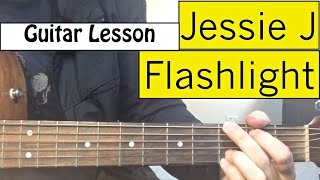 Jessie J - Flashlight (Pitch Perfect 2) | Guitar Tutorial
