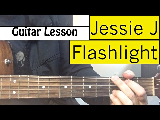 Jessie J Flashlight Pitch Perfect 2 Guitar Tutorial Chords