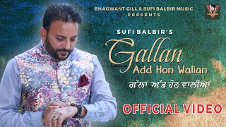 Gallan (Full Song) | Sufi Balbir | Punjabi Sad Song | Popular Punjabi Songs