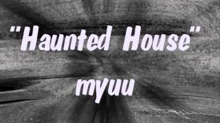 myuu - Haunted House - HORROR MUSIC - Royalty-free 🎵