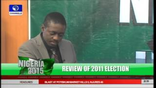 Nigeria 2015 A Review Of 2011 Elections pt 1