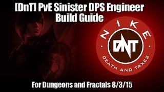 [DnT] PvE DPS Sinister Engineer For Dungeons and Fractals 8/3/15
