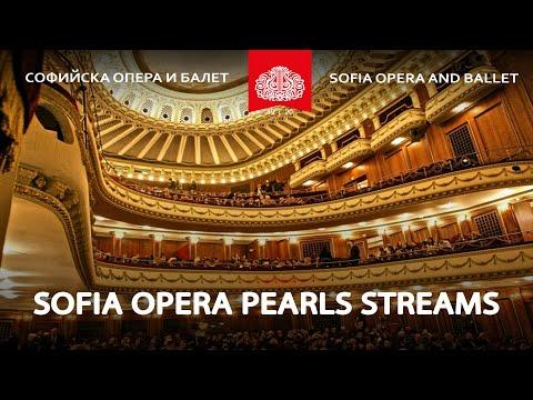 SOFIA OPERA PEARLS STREAMS - ОЧАКВАЙТЕ